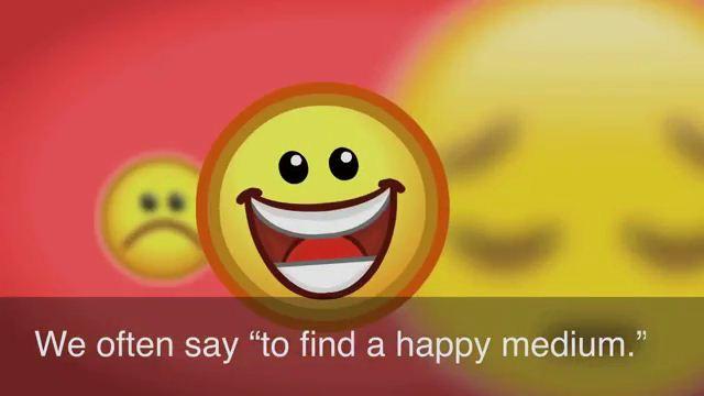 To Find A Happy Medium - Tìm được tiếng nói chung, tìm được cách dung hòa lẫn nhau