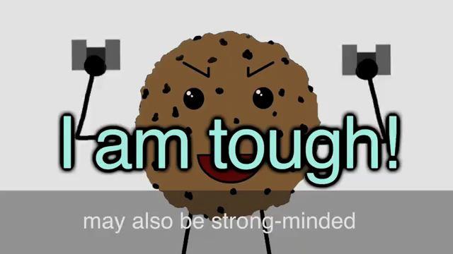 One Tough Cookie - Người mạnh mẽ, có ý chí quyết tâm