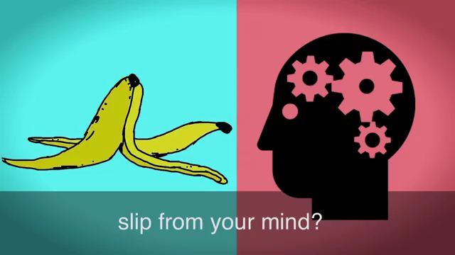 Slip One's Mind - Quên khuấy, quên béng