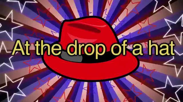 At the Drop of a Hat - Ngay lập tức, ngay tức khắc
