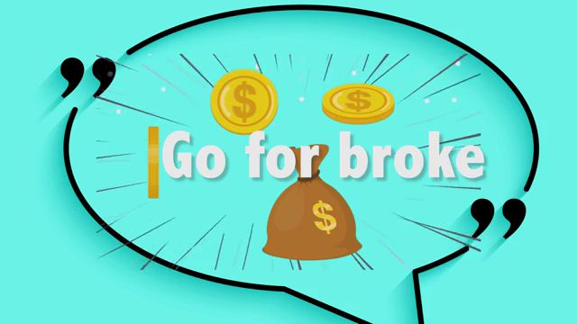 Go for Broke - Mạo hiểm, đánh cược