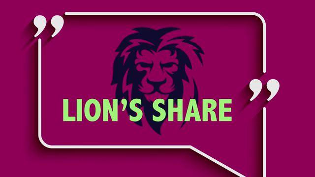 Lion's Share - Phần lớn nhất