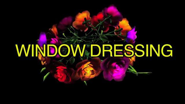Window Dressing - Vẻ hào nhoáng bên ngoài