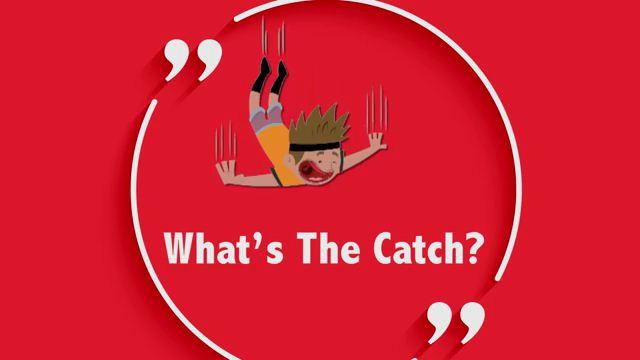 What's the Catch? - Vấn đề nằm sau đó là gì?