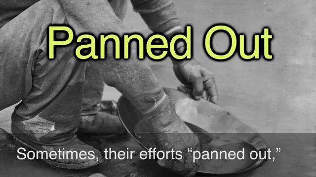 To Pan Out - Thành công