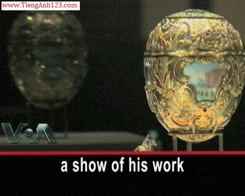Faberge Eggs: 'Miraculous, Marvelous Works of Detail'