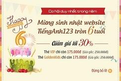 Chương trình khuyến mại mừng sinh nhật lần thứ 6 - Tiếng Anh 123