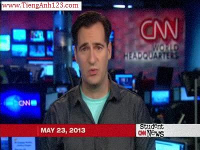 CNN Student News 23/05/2013
