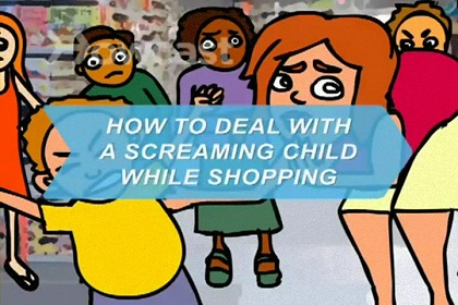 How to Deal with a Screaming Child While Shopping