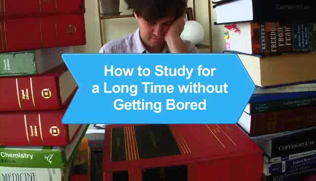 How to Study for a Long Time without Getting Bored
