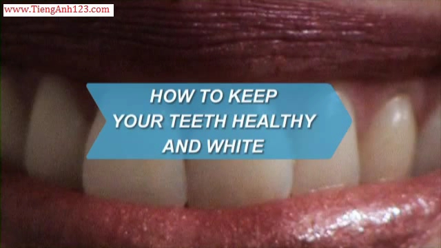 How to Keep Your Teeth Healthy and White