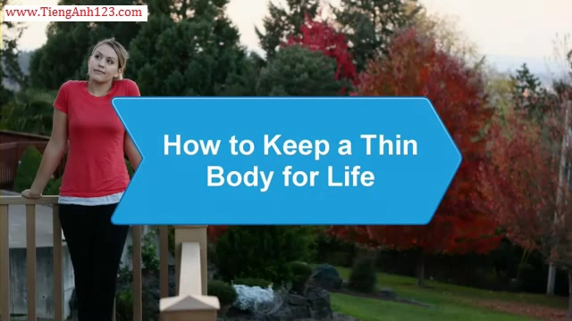 How to Keep a Thin Body for Life