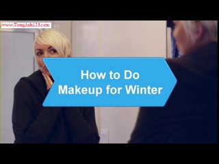 How to Do Makeup for Winter
