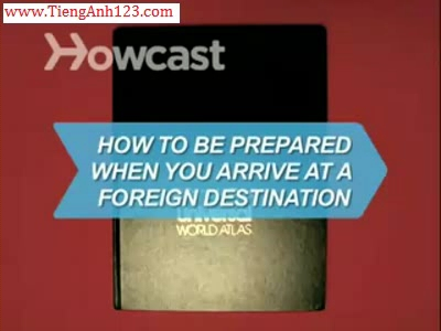 How to Be Prepared When You Arrive at a Foreign Destination