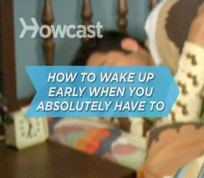 How to Wake Up Early When You Absolutely Have To
