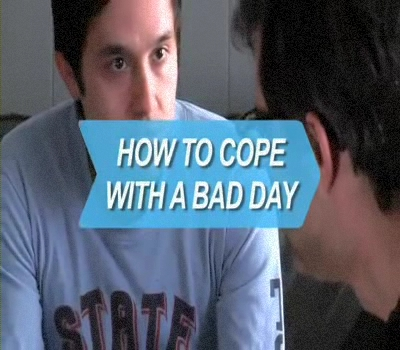 How to Cope with a Bad Day